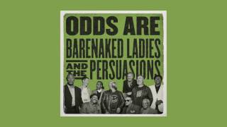 Barenaked Ladies & The Persuasions - Odds Are
