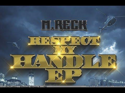 "M.Reck ""Respect My Handle"" (Full Ep Stream)"