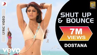 Shut Up & Bounce Lyric Video - Dostana|John,Abhishek,Shilpa Shetty|Sunidhi Chauhan