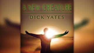 Awakening International Church: A New Creature by Dick Yates