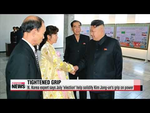 N. Korea expert says July ′election′ help solidify Kim Jong-un′s grip on power