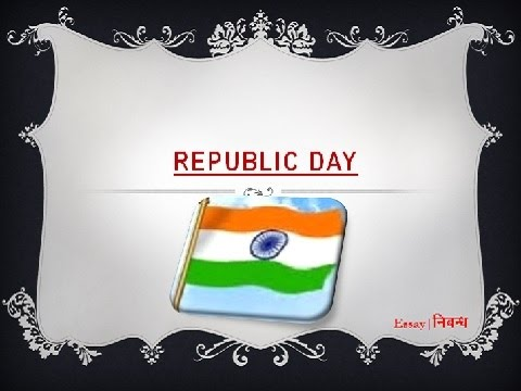 republic day of an essay on republic day in   republic day 26 of an essay on republic day in english language