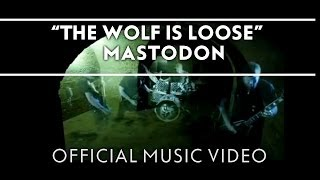 Смотреть клип Mastodon - The Wolf Is Loose