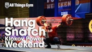 Klokov Power Weekend Hang Snatch All Lifts