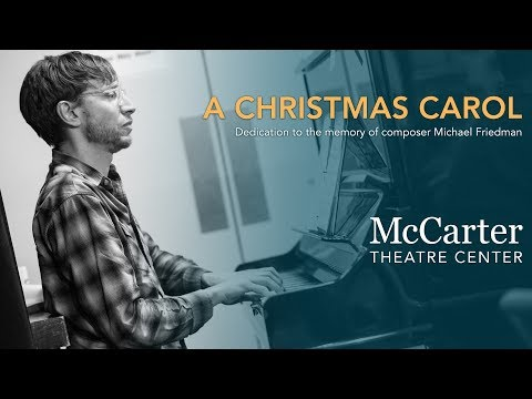Dedication to the memory of composer Michael Friedman  McCarter Theatre