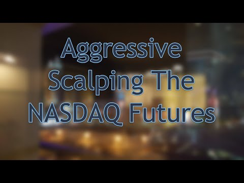 Aggressive Scalping The NASDAQ Futures; www.SlingshotFutures.com