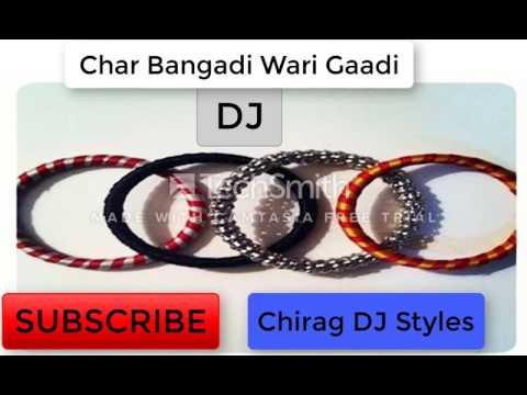 Char Bangadi Wari Gaadi [ Remix DJ ] Song 2017 by Chirag DJ Styles