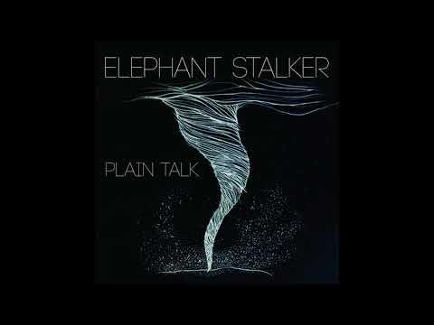Elephant Stalker - Plain Talk
