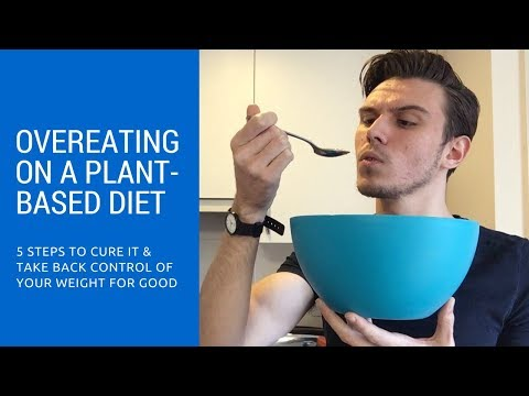 How To Stop Overeating On A Plant-Based Diet (5 Effective Steps)