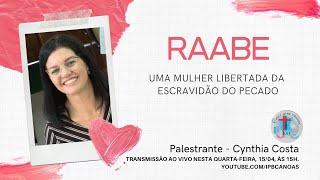 RAABE - Uma mulher liberta da escravidão do pecado
