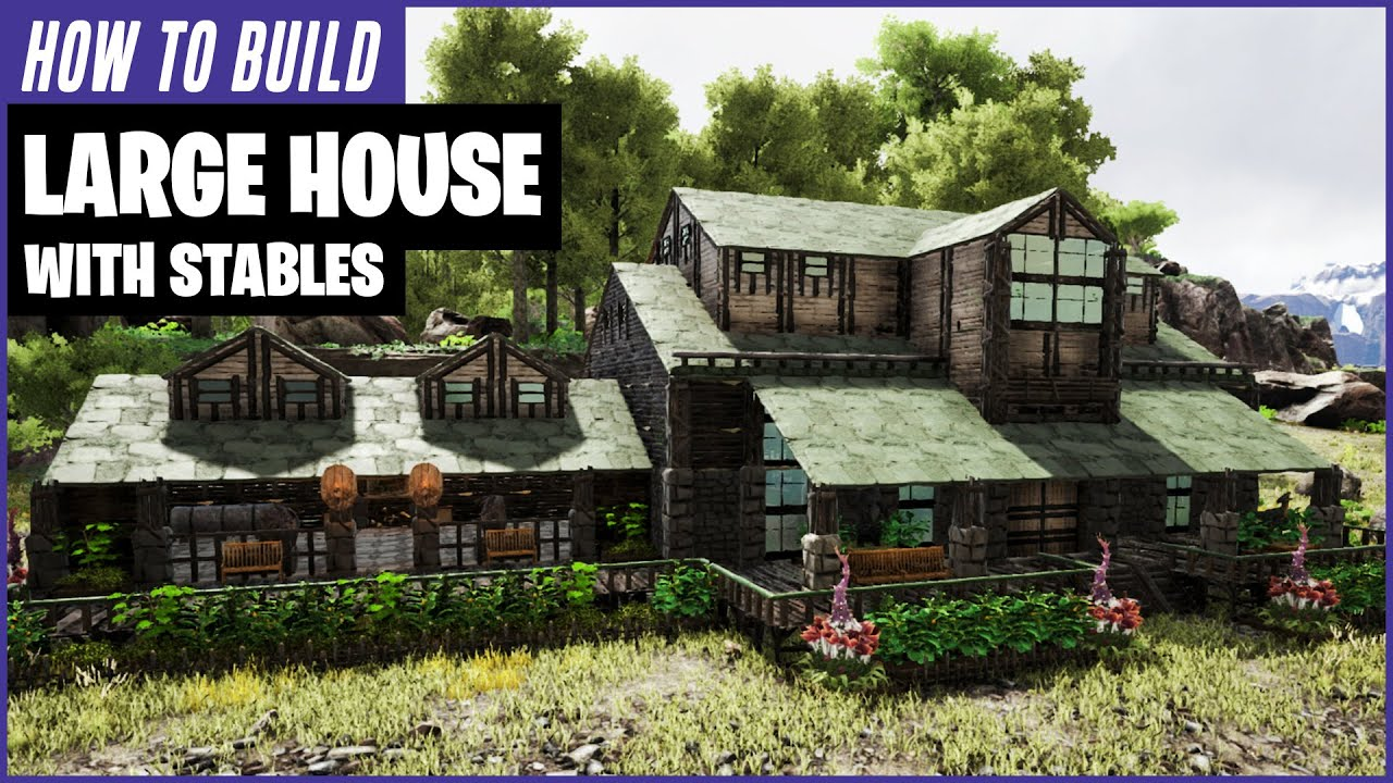How To Build A Large House With Stables Ark Survival Evolved Youtube