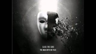 Slice The Cake - The Man With No Face (Full Song)