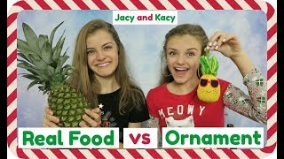 Real Food vs Ornament Challenge ~ Jacy and Kacy