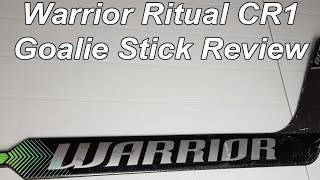 Warrior Ritual CR1 Hockey Goalie Stick Review