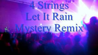 4 Strings - Let It Rain (The Mystery Remix).wmv