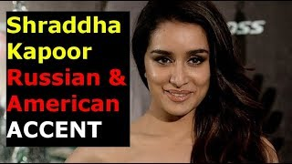 BOLLYWOOD ACTRESS SHRADDHA KAPOOR CUTE RUSSIAN and AMERICAN ACCENT
