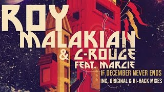 Roy Malakian & C-Rouge Feat Marcie - If December Never Ends (Original Mix)