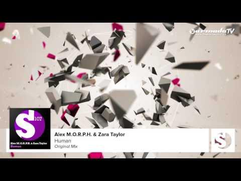 Alex M.O.R.P.H. & Zara Taylor - Human (Original Mix)