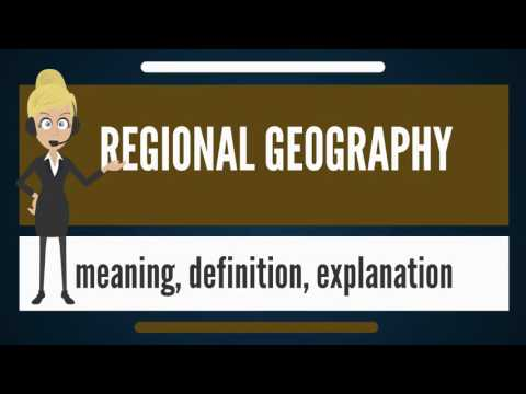 What is REGIONAL GEOGRAPHY? What does REGIONAL GEOGRAPHY mean? REGIONAL GEOGRAPHY meaning