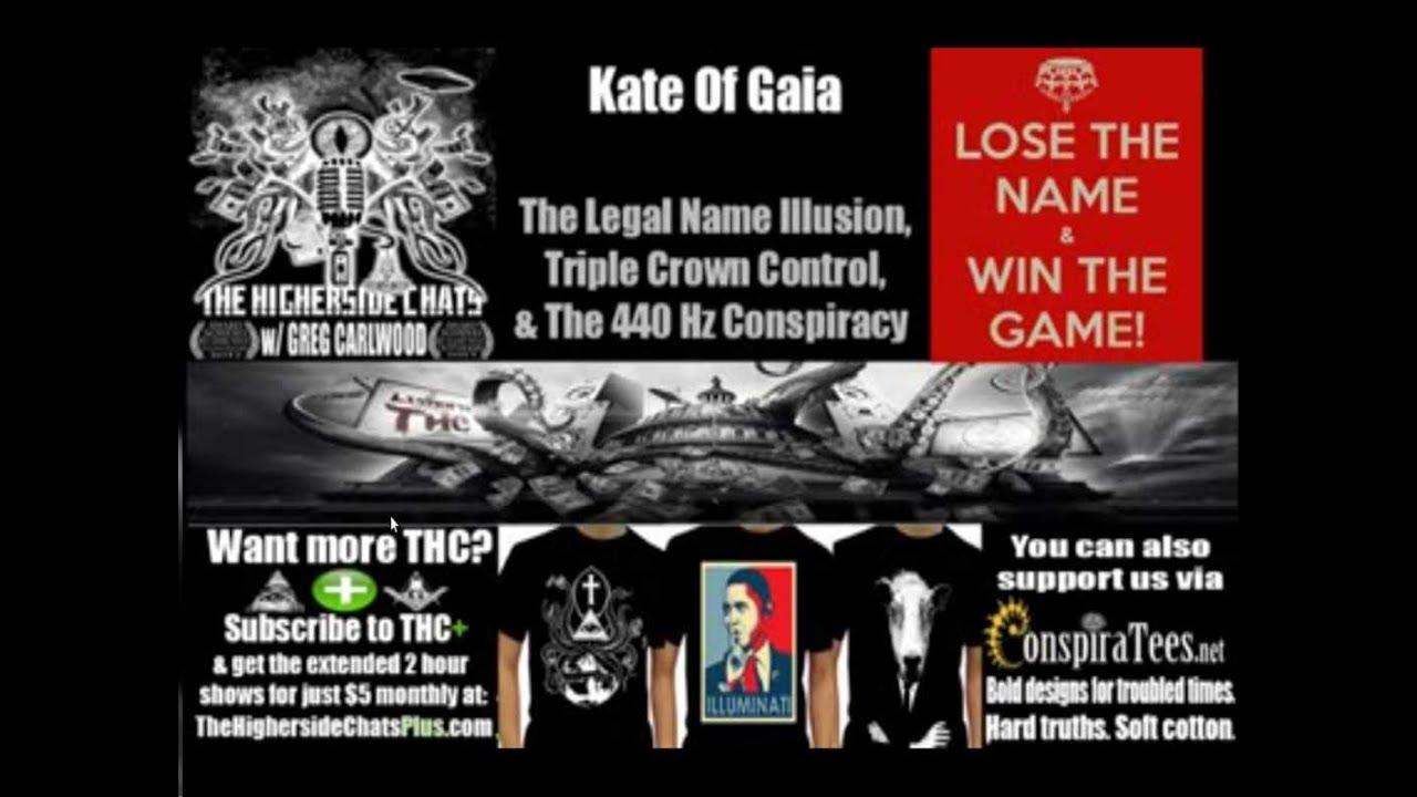 Kate of Gaia__ La ilusion del Nombre Legal, Control de la Triple Corona y la conspiracion de 440hz