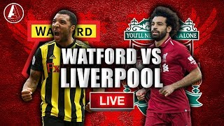 WATFORD 0-3 LIVERPOOL (LIVE) | Live LFC Watchalong Stream