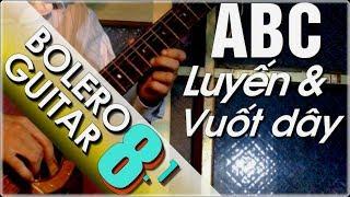 Điệu bolero guitar ABC P8.1 - Luyến nốt tăng độ cuốn hút