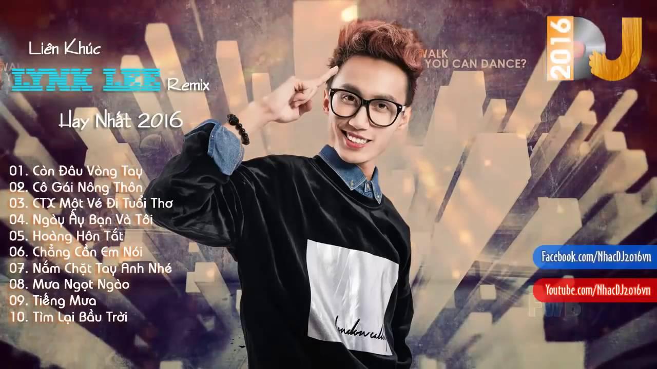 Lynk Lee 2018 _ Liên Khúc Lynk Lee Remix Hay Nhất 2018.