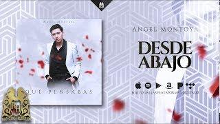 Angel Montoya - Desde Abajo [Official Audio]