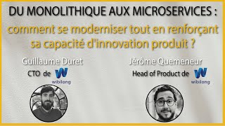Tech Leaders Club - Du monolithique aux microservices - Wibilong