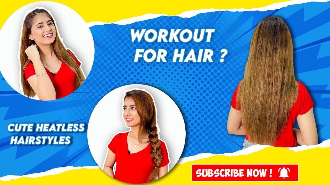 Workout For Hair ?   Cute Heatless Hairstyles   Arishfa Khan
