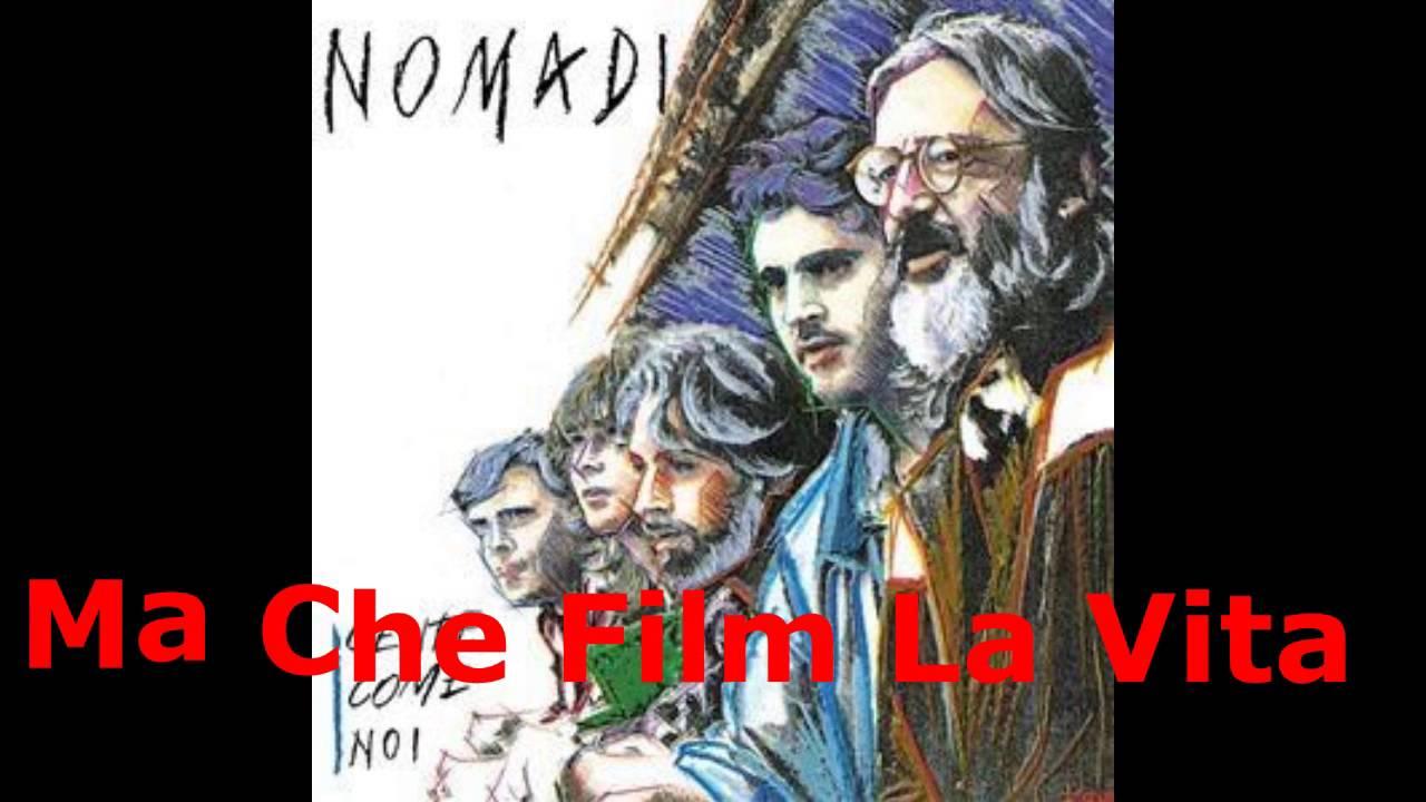 Ma che film la vita — Nomadi | Last.fm