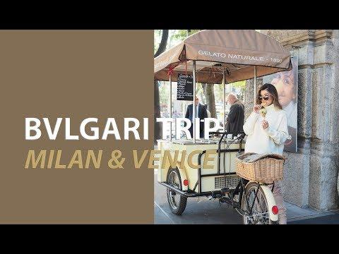 BVLGARI TRIP - Milan & Venice 2017