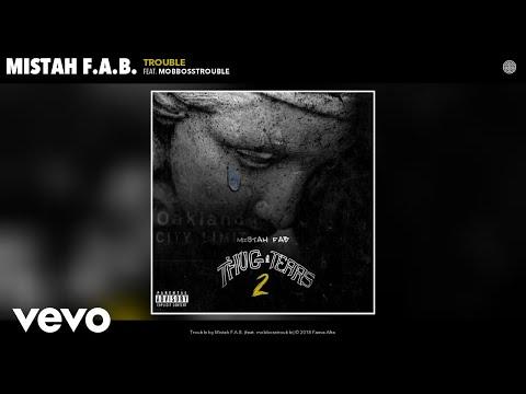 Mistah F.A.B. - Trouble (Audio) ft. mobbosstrouble