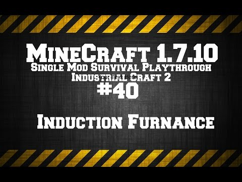MineCraft 1.7.10 Single Mod Survival Game IC2. #40: Induction Furnace