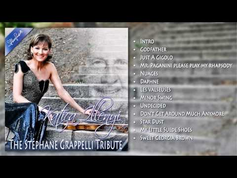 Katica Illényi - The Stephane Grappelli Tribute (Full album)