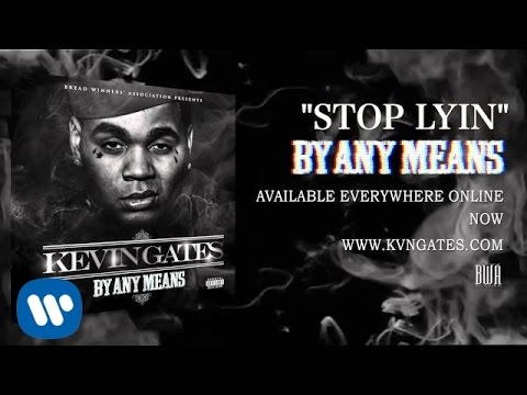 Kevin Gates – Stop Lyin (Official Audio)