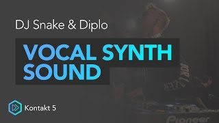 DJ Snake, Major Lazer Vocal Synth Sound | Kontakt 5