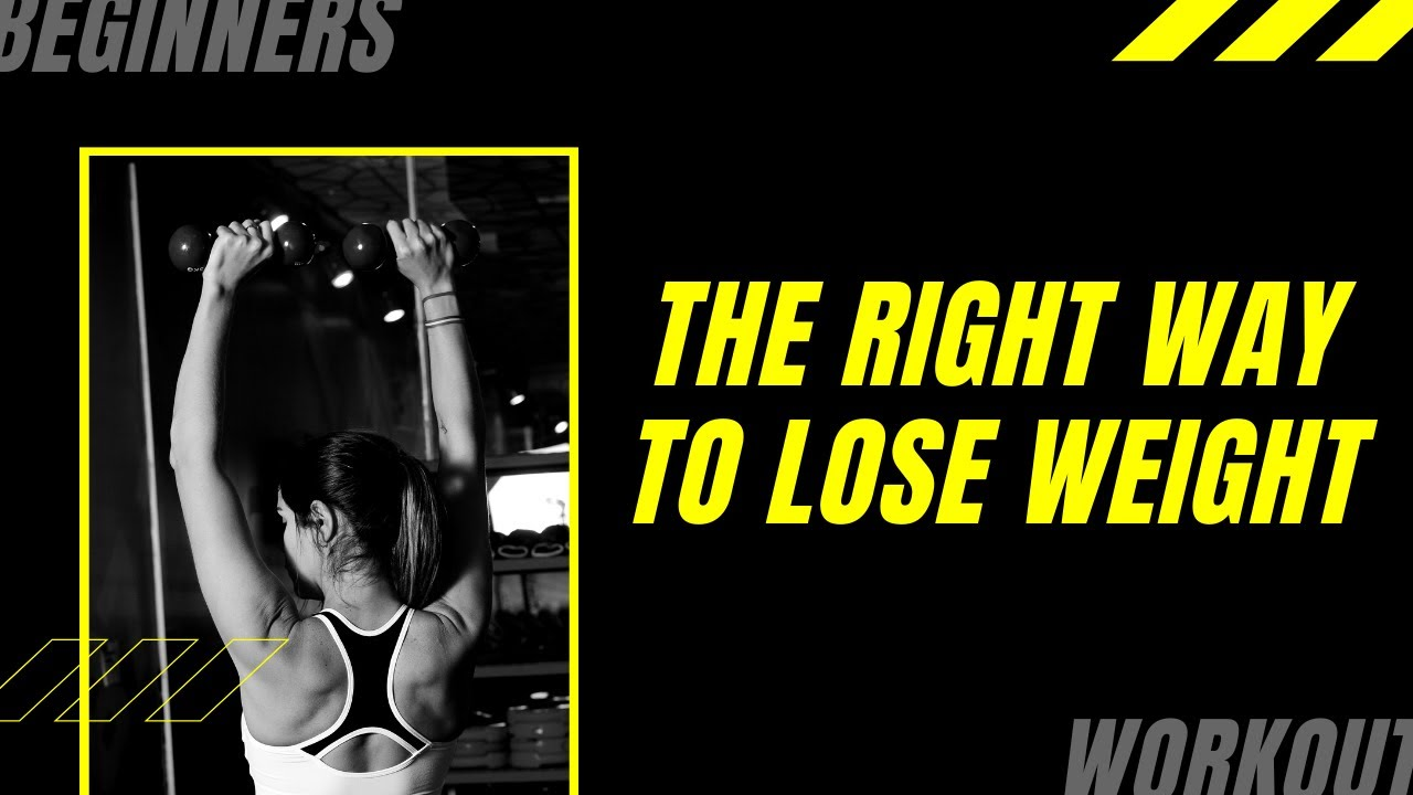 What is the right way to lose weight?