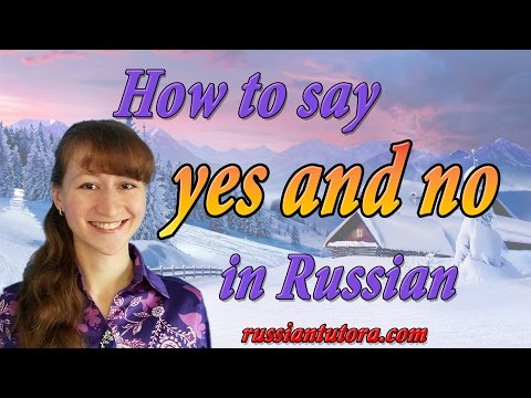 How To Say Yes And No In Russian