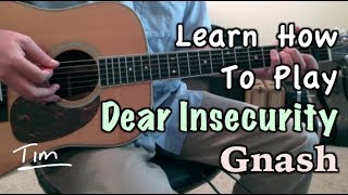 Gnash (Feat. Ben Abraham) Dear Insecurity Guitar Lesson, Chords, and Tutorial