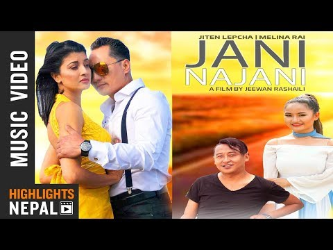 Jani Na Jani By Jiten Lepcha & Melina Rai | New Nepali Song 2018 | Ft. Sameer, Suchitra