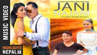 Jani Na Jani By Jiten Lepcha & Melina Rai | New Nepali Song 2018 | Ft. Sameer, Suchitra