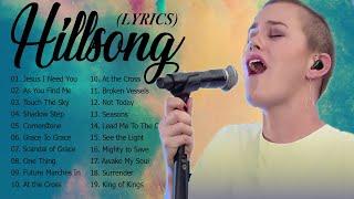 Hillsong Christian Worship Songs with Lyrics Full Album🙏Nonstop Praise & Worship Songs of Hillsong