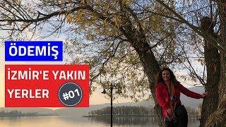 Ödemiş Gezisi   İzmir'e Yakın Yerler #01