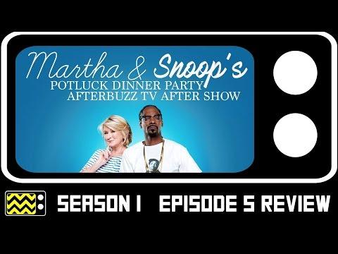 Martha & Snoop's Potluck Dinner Season 1 Episode 5 Review & After Show | AfterBuzz TV