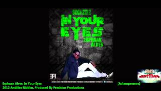 Download Erphaan Alves : IN YOUR EYES [2012 Trinidad Soca][Antilles Riddim, Precision Productions] MP3 song and Music Video