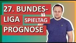 Bundesliga 27. Spieltag Sportwetten Prognosen, News der Sportwelt