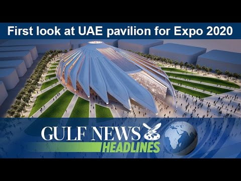First look at UAE pavilion for Expo 2020 - GN Headlines