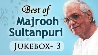 Best Of Majrooh Sultanpuri Songs - Jukebox 3 - Evergreen Superhit Old Hindi Songs