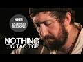Capture de la vidéo Nothing, 'tic Tac Toe' - Nme Basement Sessions